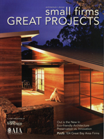 SAN FRANCISCO AIA: SMALL FIRMS GREAT PROJECTS MAGAZINE